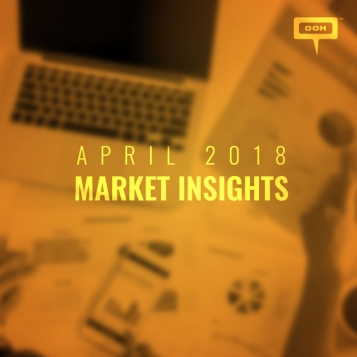OOH MARKET INSIGHTS APRIL 2018